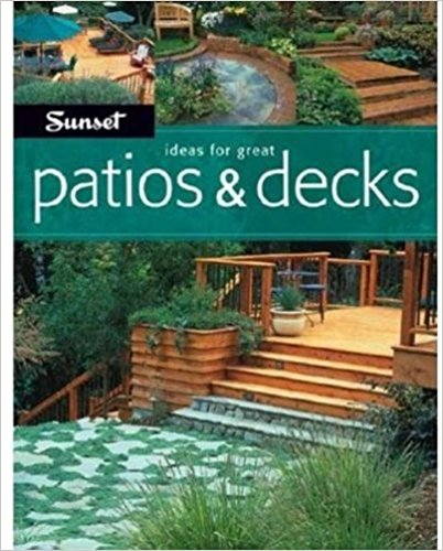 Ideas For Great Patios & Decks Paperback – January 1, 2006