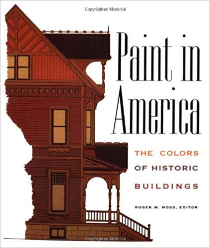 Paint in America: The Colors of Historic Buildings