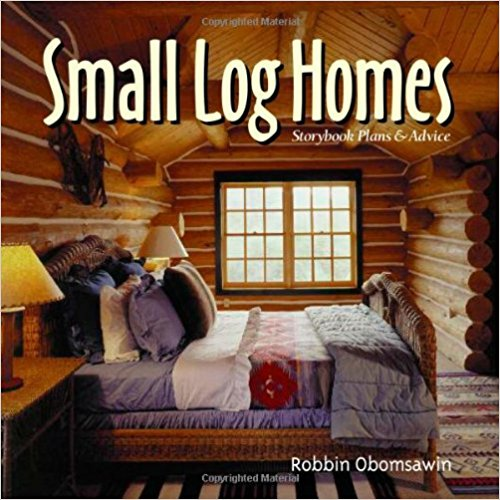 Small Log Homes: Storybook Plans and Advice Hardcover – May 5, 2001