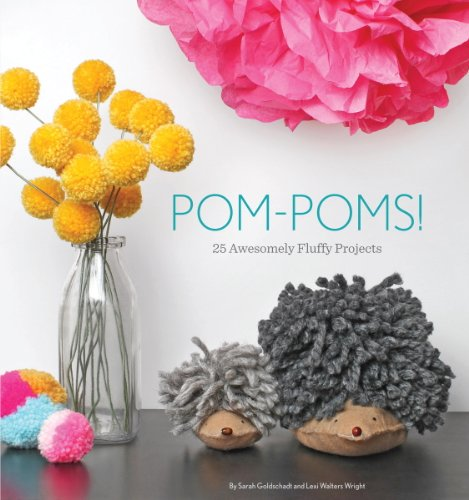 Pom-Poms!: 25 Awesomely Fluffy Projects